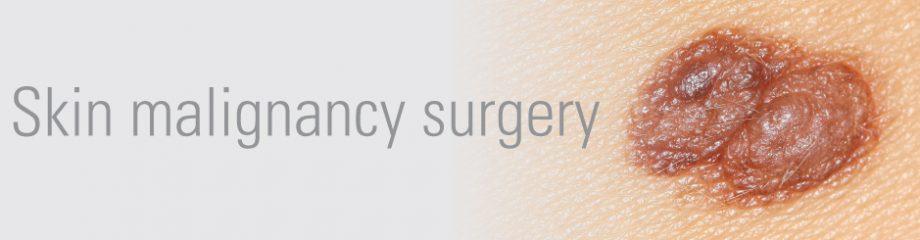 Skin Malignancy surgery